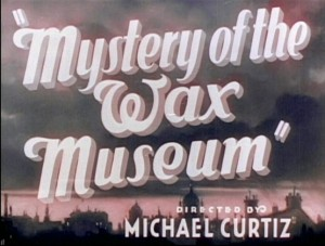 mystery-of-the-wax-museum-title-still-crop